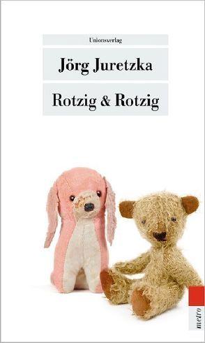 Rotzig & Rotzig von Juretzka,  Jörg