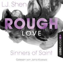 Rough Love von Kaufmane,  Sebastian, Kozewa,  Jana, Shen,  L.J., Woitynek,  Patricia