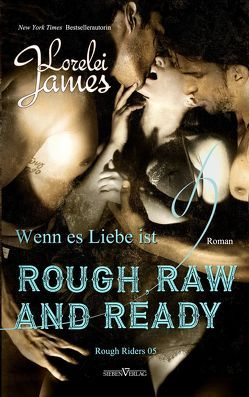 Rough, Raw and Ready – Wenn es Liebe ist von James,  Lorelei, Winkelmann,  Alfons