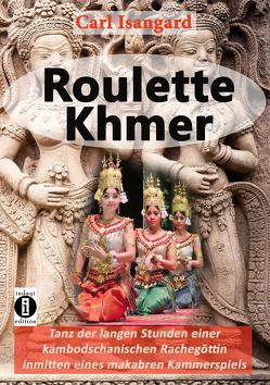 Roulette Khmer von Isangard,  Carl