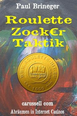 Roulette Zocker Taktik von Brineger,  Paul