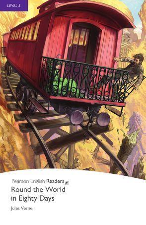 Round the World in Eigthy Days – Englisch-Lektüre für Fortgeschrittene ab B2 von Verne,  Jules