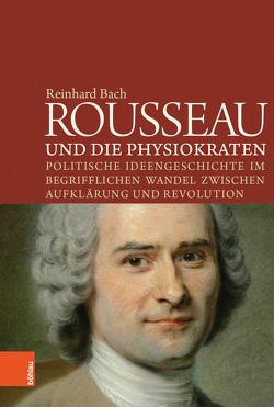 Rousseau und die Physiokraten von Bach,  Reinhard
