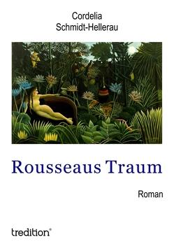 Rousseaus Traum von Schmidt-Hellerau,  Cordelia