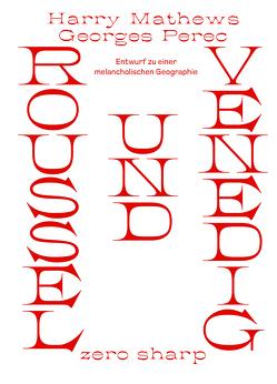 Roussel und Venedig von Gilleßen,  Anton, Groessel,  Hanns, Mathews,  Harry, Perec,  Georges, Stuckardt,  Anton
