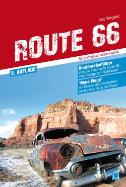 Route 66 – Neue Wege auf altem Asphalt von Wiegand,  Jens
