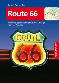 Route 66 – VISTA POINT Reiseführer Reisen Tag für Tag von Schmidt-Brümmer,  Horst