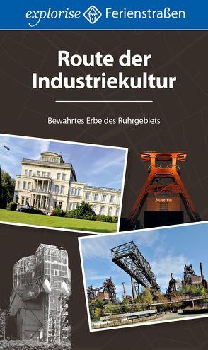 Route der Industriekultur von Dr. Knoll,  Gabriele M.