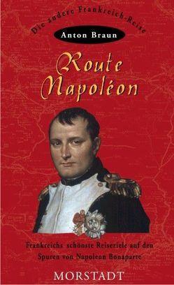 Route Napoléon von Braun,  Anton