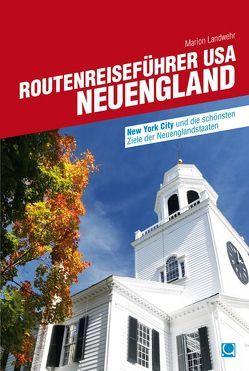 Routenreiseführer USA – Neuengland von Landwehr,  Marion