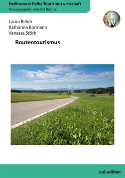 Routentourismus von Birker,  Laura, Bochert,  Ralf, Bormann,  Katharina, Störk,  Vanessa