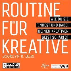 Routine für Kreative von Glei,  Jocelyn K.