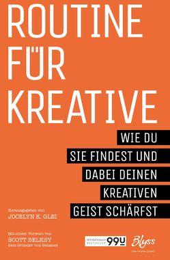 Routine für Kreative von Glei,  Jocelyn K., Gröner,  Klaus