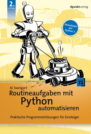 Routineaufgaben mit Python automatisieren von Sweigart,  Al