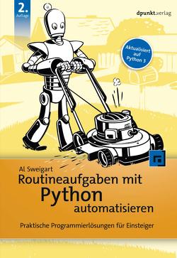 Routineaufgaben mit Python automatisieren von Gronau,  Volkmar, Sweigart,  Al