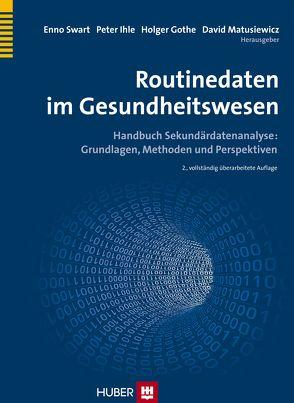 Routinedaten im Gesundheitswesen von Gothe,  Holger, Ihle,  Peter, Matusiewicz ,  David, Swart,  Enno