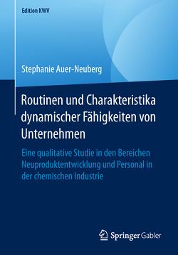 Routinen und Charakteristika dynamischer Fähigkeiten von Unternehmen von Auer-Neuberg,  Stephanie