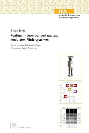 Routing in dezentral gesteuerten, modularen Fördersystemen von Overmeyer,  Ludger, Sohrt,  Simon
