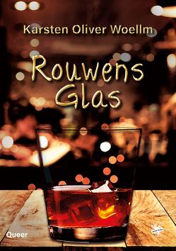Rouwens Glas von Woellm,  Karsten Oliver