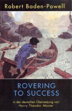 Rovering to Success von Baden-Powell,  Robert, Master,  Harry Theodor