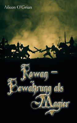 Rowan – Bewährung als Magier von O'Grian,  Aileen