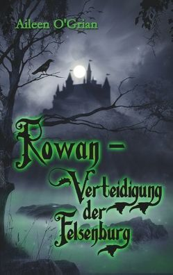 Rowan – Verteidigung der Felsenburg von O'Grian,  Aileen