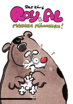 Roy & Al machen Männchen von König,  Ralf