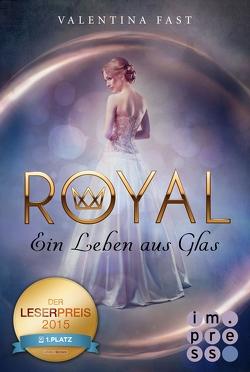Royal 1: Ein Leben aus Glas von Fast,  Valentina