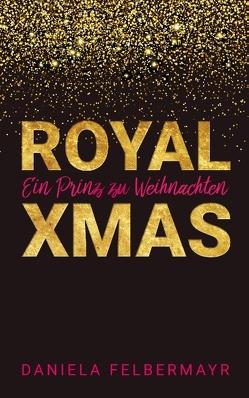 Royal Christmas von Felbermayr,  Daniela