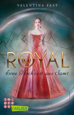 Royal: Eine Hochzeit aus Samt von Fast,  Valentina