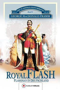 Royal Flash von Degner,  Helmut, Fraser,  George MacDonald, Kübler,  Bernd