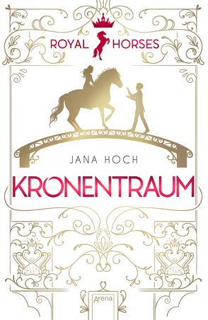 Royal Horses (2) Kronentraum von Hoch,  Jana