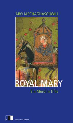 Royal Mary von Iaschaghaschwili,  Abo, Wittek,  Lia
