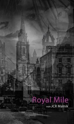 Royal Mile – Mein Schritt aus den Schatten von Malnik,  JCR
