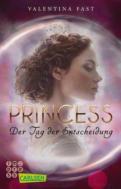 Royal: Princess. Der Tag der Entscheidung (Royal-Spin-off) von Fast,  Valentina