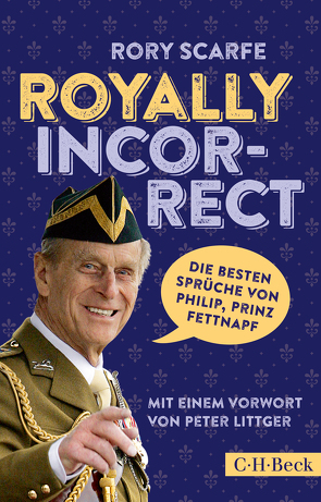 Royally Incorrect von Bausum,  Christoph, Littger,  Peter, Scarfe,  Rory