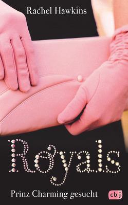 ROYALS – Prinz Charming gesucht von Hawkins,  Rachel, Max,  Claudia