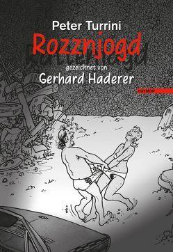 Rozznjogd (Rattenjagd) gezeichnet von Gerhard Haderer von Haderer,  Gerhard, Turrini,  Peter