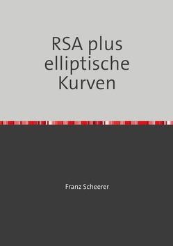 RSA plus elliptische Kurven von Scheerer,  Franz