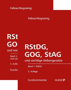 RStDG, GOG und StAG Richter- und StaatsanwaltschaftsdiensteG und GerichtsorgansiationsG von Fellner,  Wolfgang, Nogratnig,  Gerhard
