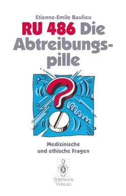 RU 486 Die Abtreibungspille von Baulieu,  Etienne-Emile, Lauritzen,  C., Zolk,  R.