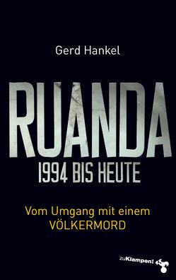 Ruanda 1994 bis heute von Hankel,  Gerd