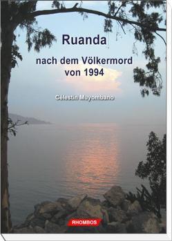 Ruanda nach dem Völkermord von 1994 von Muyombano,  Célestin