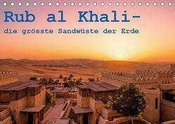 Rub al Khali – die grösste Sandwüste der Erde (Tischkalender 2019 DIN A5 quer) von Rohr,  Daniel