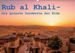 Rub al Khali – die grösste Sandwüste der Erde (Wandkalender 2019 DIN A2 quer)