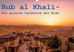 Rub al Khali – die grösste Sandwüste der Erde (Wandkalender 2019 DIN A3 quer) von Rohr,  Daniel