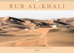 RUB AL-KHALI – Faszination Sandwüste (Wandkalender 2019 DIN A3 quer) von Lippmann,  Andreas