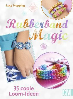 Rubberband Magic von Hopping,  Lucy, Krabbe,  Wiebke