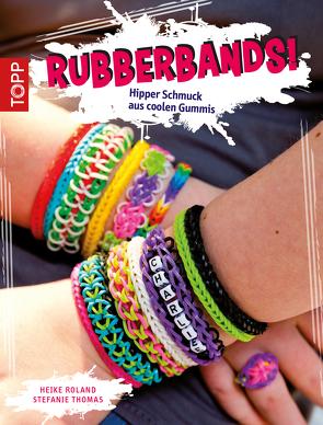 Rubberbands! von Roland,  Heike, Thomas,  Stefanie