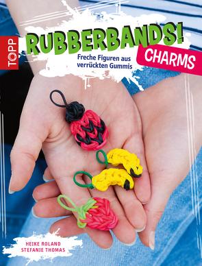 Rubberbands! Charms von Roland,  Heike, Thomas,  Stefanie